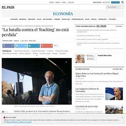 """""""La batalla contra el 'fracking' no está perdida"""""""