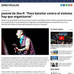 """Joxemi de Ska-P: """"Para batallar contra el sistema hay que organizarse"""" - Télam - Agencia Nacional de Noticias"""