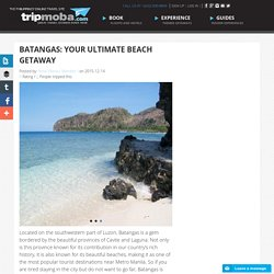 BATANGAS: YOUR ULTIMATE BEACH GETAWAY