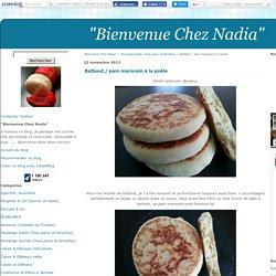 """Batbout / pain marocain à la poêle - """"Bienvenue Chez Nadia"""""""