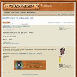 Afficher le sujet - RECHERCHE INFOS SUR BATEAU ARCOA 1060