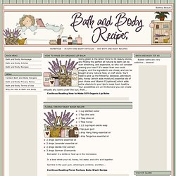 Bath and Body Recipes - Index - Bath and Body Recipes You Can Make at Home