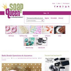 Bath Bomb Questions & Answers - Soap Queen