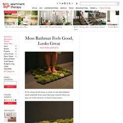 Moss Bathmat Feels Good, Looks Great — Most Popular Posts