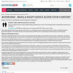 Bathrobes - Make a Right Choice As Per Your Comfort