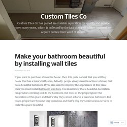 Make your bathroom beautiful by installing wall tiles
