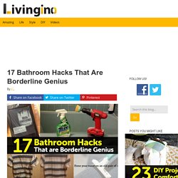17 Bathroom Hacks That Are Borderline Genius