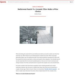 Bathroom Panels Vs. Ceramic Tiles-Make a Wise C... - Acrylic Products - Quora