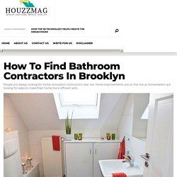 How To Find Bathroom Contractors In Brooklyn