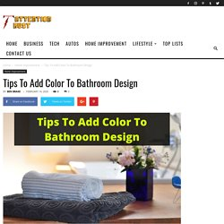 Tips To Add Color To Bathroom Design - Attention Trust