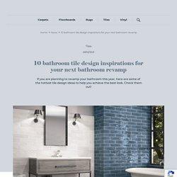 10 bathroom tile design inspirations for your next bathroom revamp