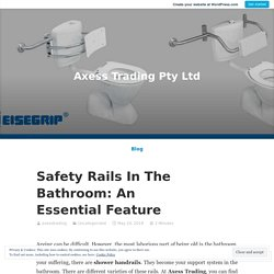 Safety Rails In The Bathroom: An Essential Feature