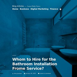 Whom to Hire for the Bathroom Installation Frome Service?
