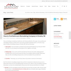 How to Find Bathroom Remodeling Company in Omaha, NE