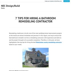 7 TIPS FOR HIRING A BATHROOM REMODELING CONTRACTOR – NEC Design/Build