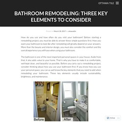 Bathroom Remodeling: Three Key Elements to Consider