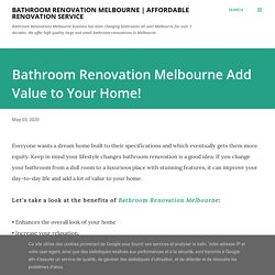 Bathroom Renovation Melbourne Add Value to Your Home!