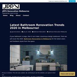 Latest Bathroom Renovation Trends 2020 in Melbourne! – JPPV Renovation Melbourne