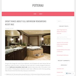 Great Things About Full Bathroom Renovations Ascot Vale – potterau