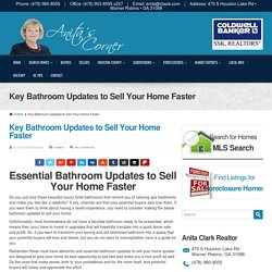 Key Bathroom Updates to Sell Your Home Faster