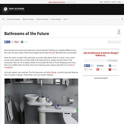 Bathrooms of the Future | Interior Designs And Home Ideas