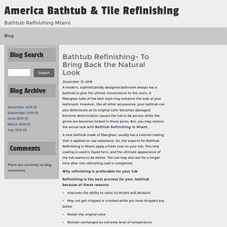 Bathtub Refinishing- To Bring Back the Natural Look