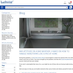 Bathwise Ltd - Bad Attitude on a Bad Weather: 4 Ways on How to Handle Rainstorms Like a Pro at Home