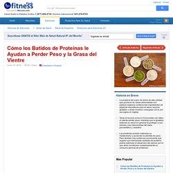 Cómo los Batidos de Proteínas le Ayudan a Perder Peso y la Grasa del Vientre