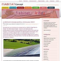 Le Batiment à énergie positive, minima pour 2020 ? - Fiabitat : le blog
