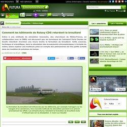 Comment les bâtiments de Roissy-CDG retardent le brouillard
