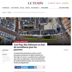 «Les Pays-Bas bâtissent un Etat de surveillance pour les pauvres»