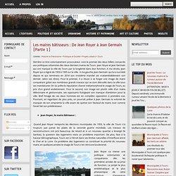 Les maires bâtisseurs : De Jean Royer à Jean Germain [Partie 1]