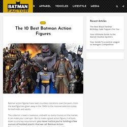 The 10 Best Batman Action Figures - Batman Factor