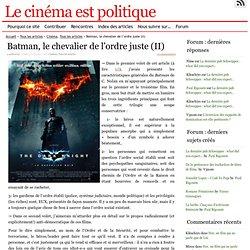 Batman, le chevalier de l'ordre juste (II)