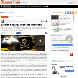 Batman débarque dans les Piratebox