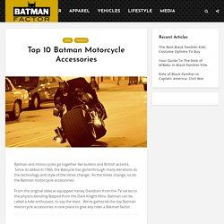 Top 10 Batman Motorcycle Accessories - Batman Factor