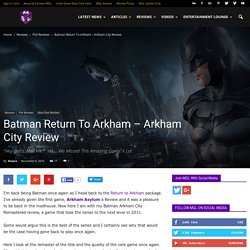 Batman Return To Arkham - Arkham City Remastered Review