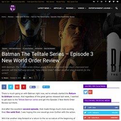 Batman The Telltale Series – Episode 3 New World Order Review