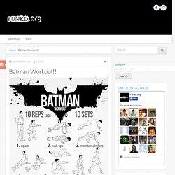 Batman Workout!!
