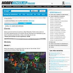 Guía para LEGO Batman 2 DC Super Heroes xbox360. Nivel 15. Unión de héroes en Hobbytrucos.es
