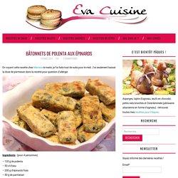 Bâtonnets de polenta aux épinards – Eva Cuisine