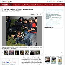 UC cops' use of batons on Occupy camp questioned
