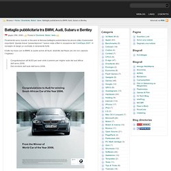 Battaglia pubblicitaria tra BMW, Audi, Subaru e Bentley