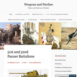 51st and 52nd Panzer Battalions – Weapons and Warfare
