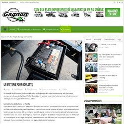 La batterie pour roulotte - Blogue de Roulottes Gagnon
