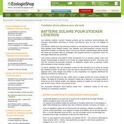 Batterie solaire pour stocker l'énergie