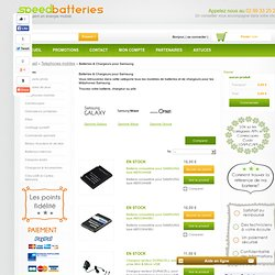 Liste des batteries et chargeurs pour les téléphones Samsung - Speed Batteries