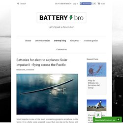 Batteries for electric airplanes: Solar Impulse II. – 18650 Battery