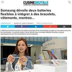 Samsung dévoile deux batteries flexibles à intégrer à des bracelets, vêtements, montres...