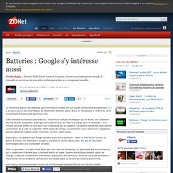 Batteries : Google s'y intéresse aussi
